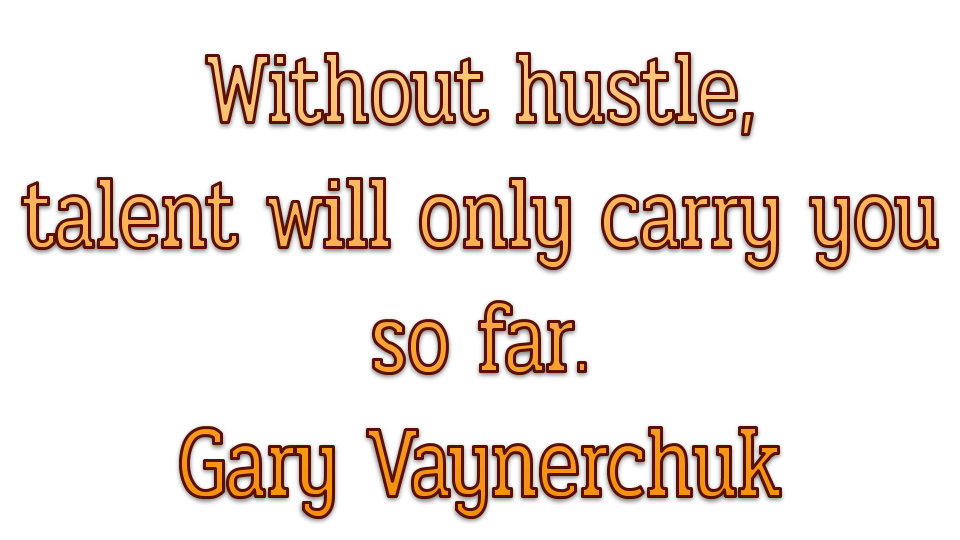 Diligence hustle talent gary v