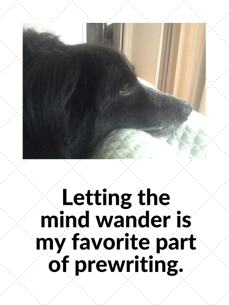 black dog writing poster letting the mind wander is my favorite part of prewriting