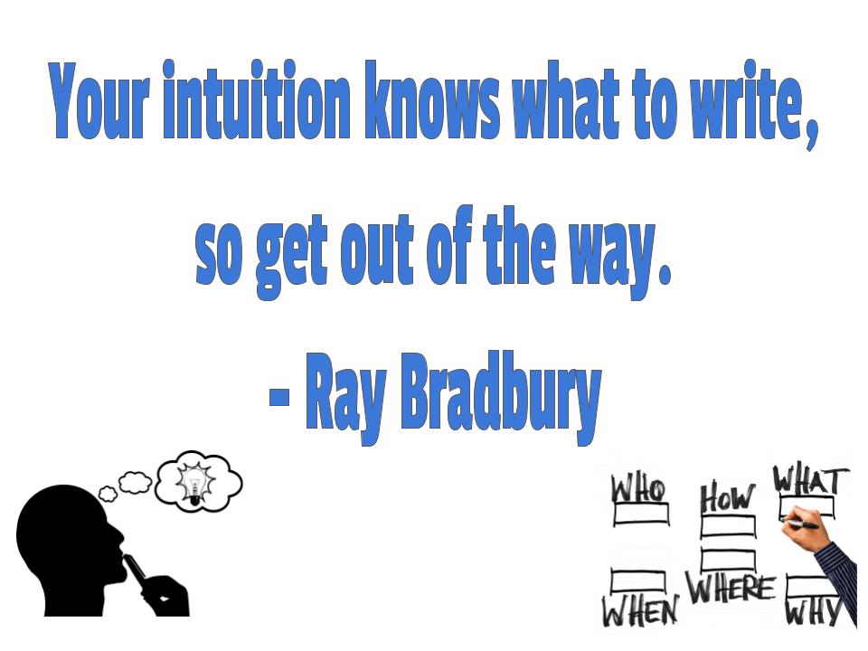 Writing Bradbury get out of way