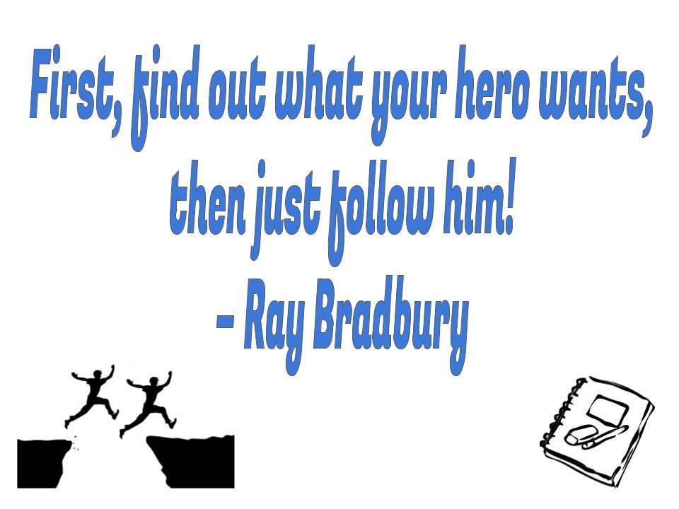 Writing Bradbury hero wants
